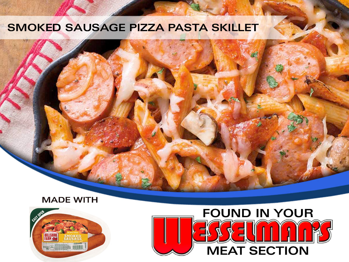 Smoked Sausage Pizza Pasta Skillet made with Hillshire Farms Smoked Sausage found in your Wesselman's meat section.